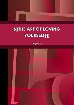 {{{The Art Of Loving Yourself}}}