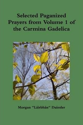 Selected Prayers from Volume 1 of the Carmina Gadelica