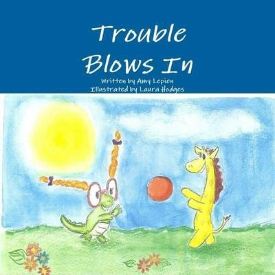 Trouble Blows In