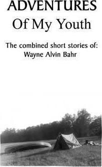 Adventures Of My Youth: The Combined Short Stories of