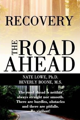 Recovery the Road Ahead: The Road Ahead is Neiter Always Straight Nor Smooth, There are Hurdles, Obstacles, and There are Pitfalls, be Vigilant!