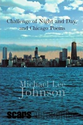 Challenge Of Night And Day, And Chicago Poems