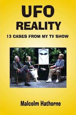 UFO Reality: 13 Cases from My TV Show