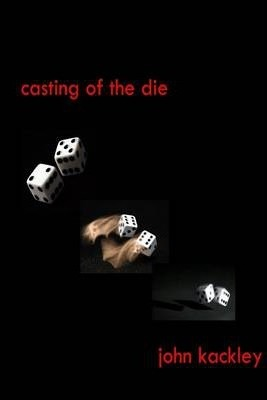 Casting Of The Die