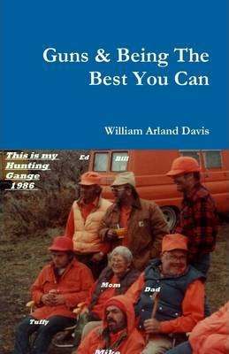 Guns & Being The Best You Can: This is My Hunting Gange 1986