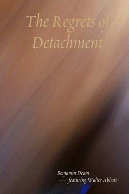 The Regrets of Detachment