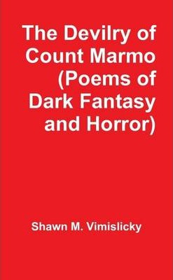The Devilry Of Count Marmo : (Poems Of Dark Fantasy And Horror)