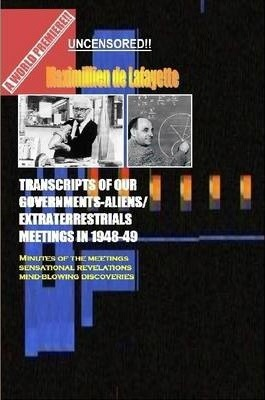 Transcripts of Our Governments-Aliens/Extraterrestrials Meetings in 1948-1949