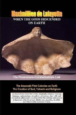 WHEN THE GODS DESCENDED ON EARTH: The Phoenicians-Extraterrestrials Link.