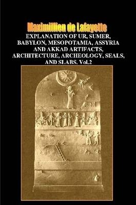 V.2 Explanation of Ur,Sumer,Babylon,Mesopotamia,Assyria Artifacts,Architecture,Archeology,Seals & Slabs
