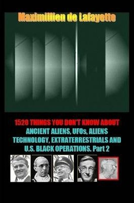 1520 Things You Don't Know About Ancient Aliens,UFOs,Aliens Technology and U.S. Black Operations