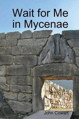 Wait for Me in Mycenae Cover Image