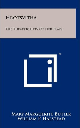 Hrotsvitha  The Theatricality of Her Plays