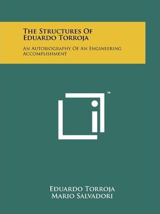 The Structures of Eduardo Torroja