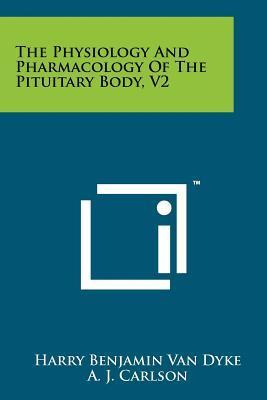 The Physiology and Pharmacology of the Pituitary Body, V2