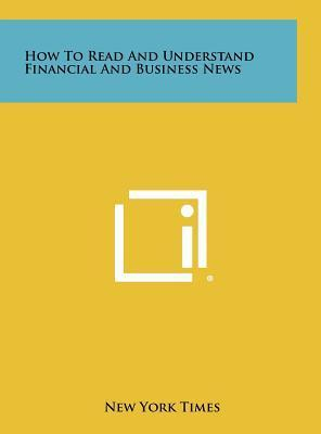 How to Read and Understand Financial and Business News