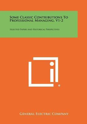 Some Classic Contributions to Professional Managing, V1-2