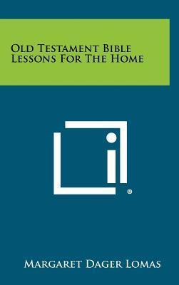 Old Testament Bible Lessons for the Home