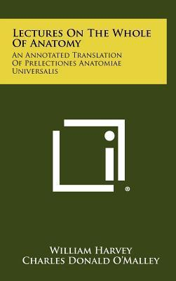 Lectures On The Whole Of Anatomy  An Annotated Translation Of Prelectiones Anatomiae Universalis
