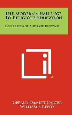 The Modern Challenge to Religious Education  God's Message and Our Response