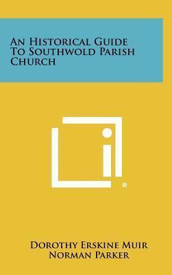 An Historical Guide to Southwold Parish Church