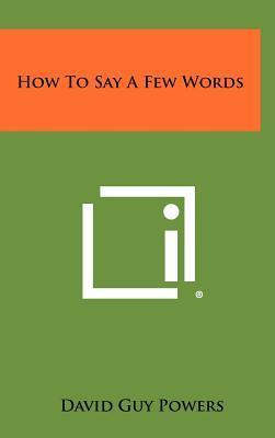 How to Say a Few Words
