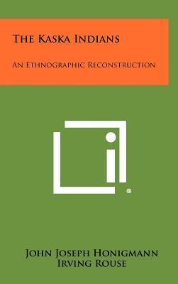 The Kaska Indians  An Ethnographic Reconstruction