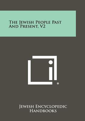 The Jewish People Past and Present, V2