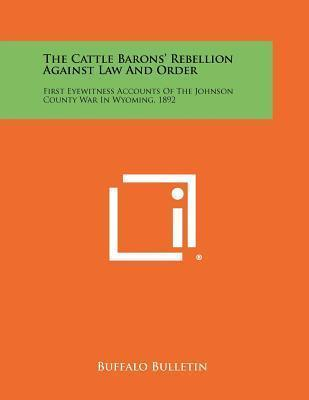 The Cattle Barons' Rebellion Against Law and Order