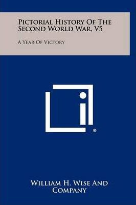 Pictorial History of the Second World War, V5