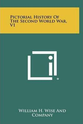 Pictorial History of the Second World War, V1