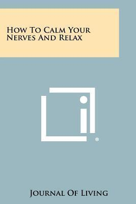 How to Calm Your Nerves and Relax