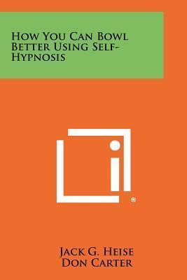 How You Can Bowl Better Using Self-Hypnosis