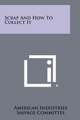 Scrap and How to Collect It