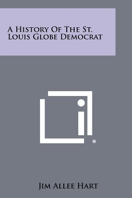 A History Of The St. Louis Globe Democrat