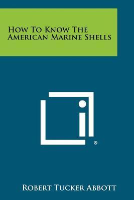 How to Know the American Marine Shells