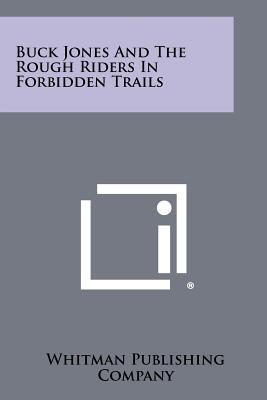 Buck Jones and the Rough Riders in Forbidden Trails