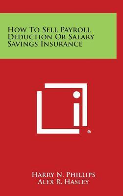 How to Sell Payroll Deduction or Salary Savings Insurance