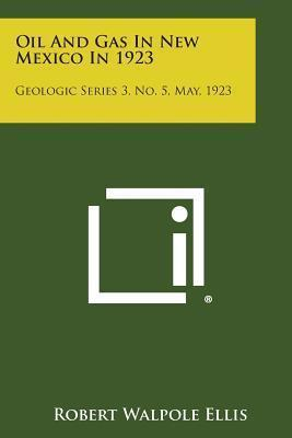 Oil and Gas in New Mexico in 1923  Geologic Series 3, No. 5, May, 1923