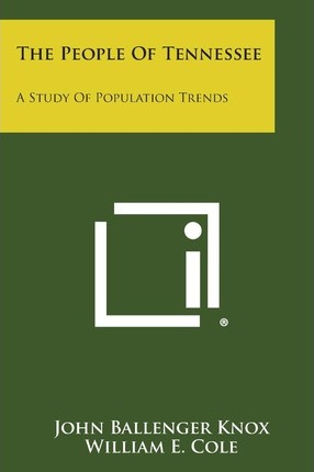 The People of Tennessee : A Study of Population Trends