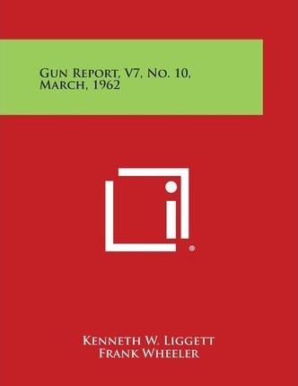 Gun Report, V7, No. 10, March, 1962