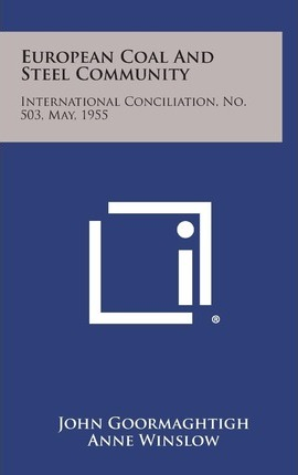 European Coal and Steel Community  International Conciliation, No. 503, May, 1955