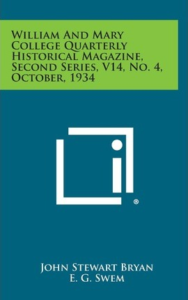 William and Mary College Quarterly Historical Magazine, Second Series, V14, No. 4, October, 1934