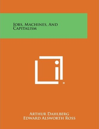 Jobs, Machines, And Capitalism