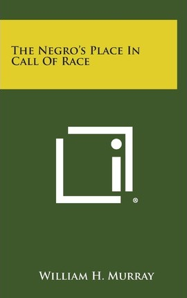 The Negro's Place in Call of Race