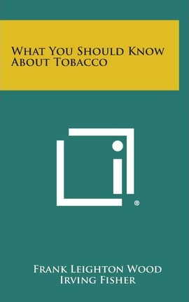What You Should Know about Tobacco