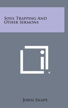 Soul Trapping and Other Sermons