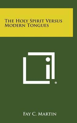 The Holy Spirit Versus Modern Tongues