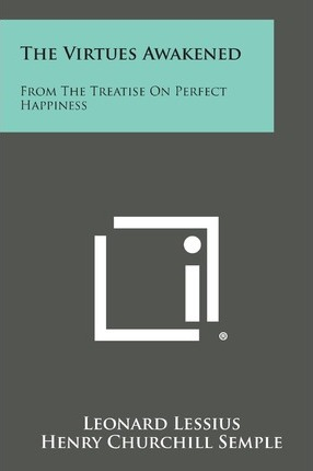 The Virtues Awakened  From the Treatise on Perfect Happiness