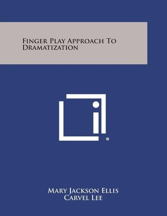 Finger Play Approach to Dramatization